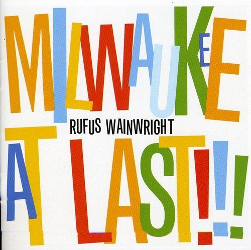Wainwright Rufus Milwaukee At Last!!!