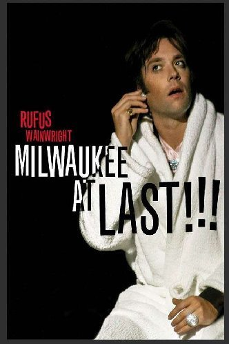 Rufus Wainwright Milwaukee At Last!!! Explicit Version