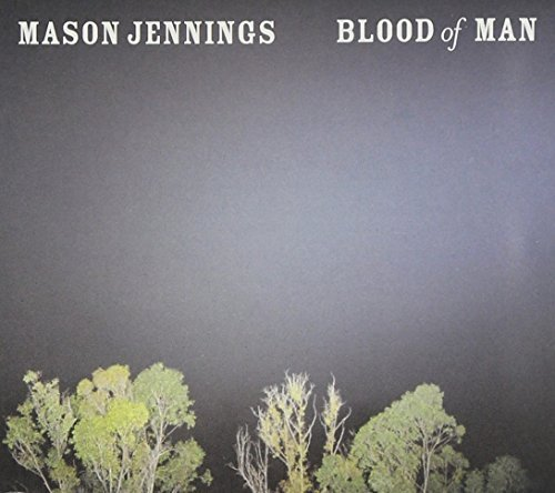 Mason Jennings Blood Of Man