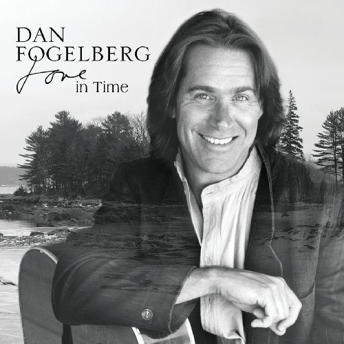 Dan Fogelberg Love In Time