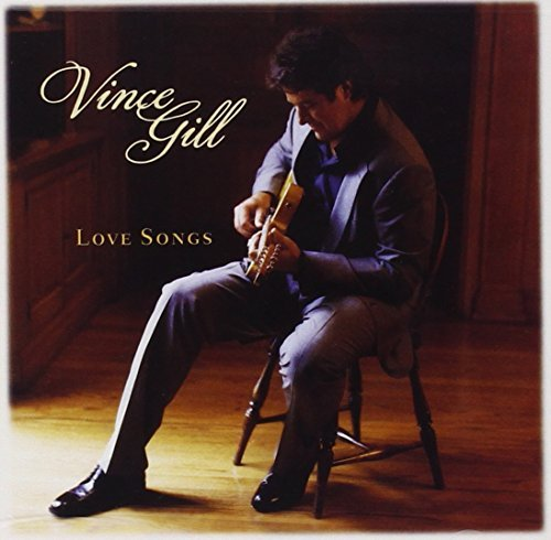 Vince Gill Love Songs