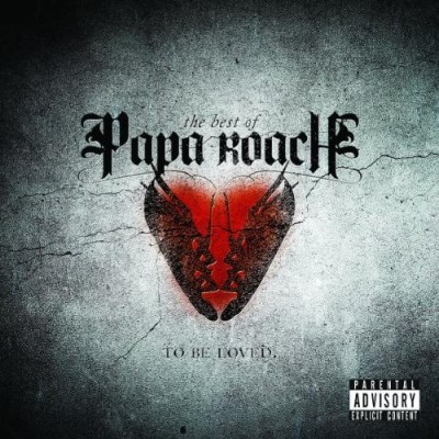 Papa Roach To Be Loved Best Of Papa Roach Explicit Version