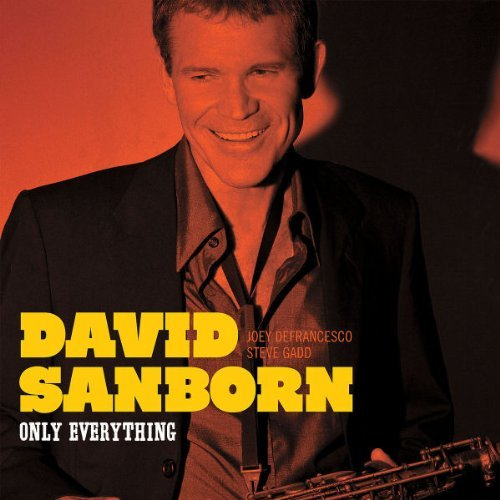 David Sanborn Only Everything