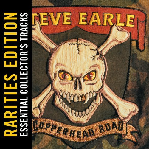 Steve Earle Copperhead Road (rarities Edit Rarities Ed.