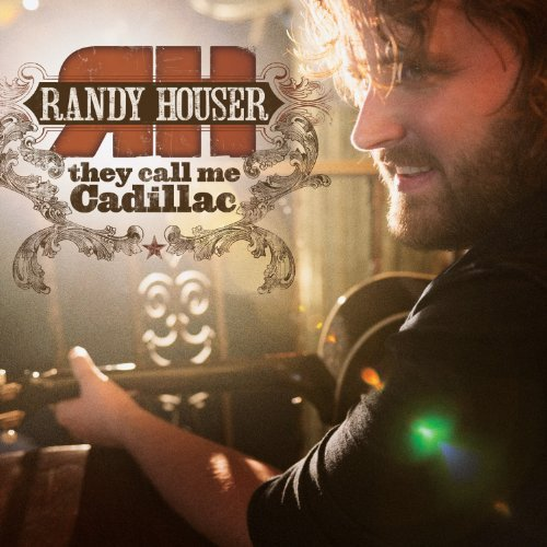 Randy Houser They Call Me Cadillac