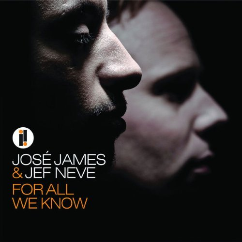 Jose & Jef Neve James For All We Know