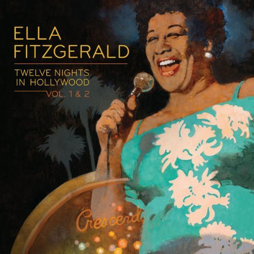 Ella Fitzgerald Vol. 1 2 Twelve Nights In Holl Vol. 1 2 Twelve Nights In Holl