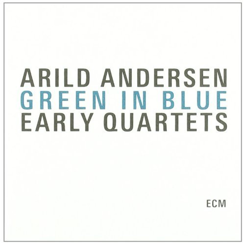 Arild Andersen Green In Blue Early Quartets 3 CD
