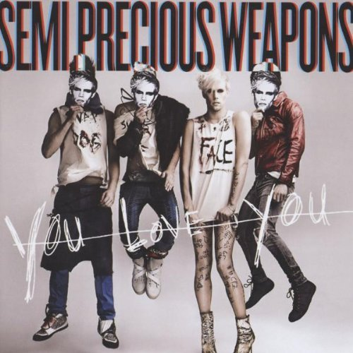 Semi Precious Weapons You Love You Explicit Version