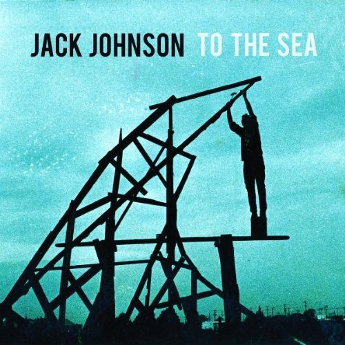 Jack Johnson To The Sea