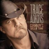Trace Adkins Cowboy's Back In Town