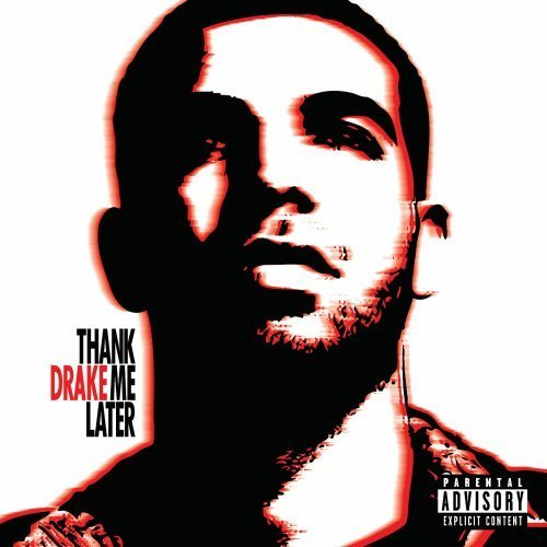 Drake Thank Me Later Explicit Version