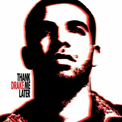 Drake Thank Me Later Clean Version