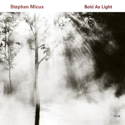 Micus Stephan Bold As Light