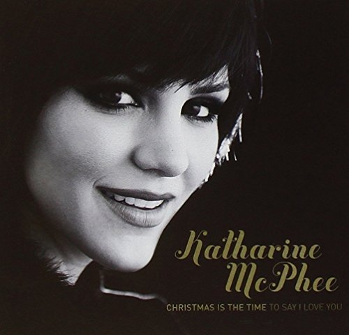 Katharine Mcphee Christmas Is A Time...(to Say