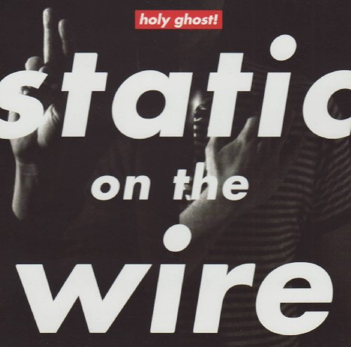 Holy Ghost! Static On The Wire Ep Import Gbr
