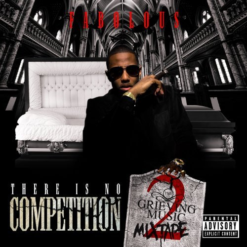 Fabolous There Is No Competition 2 Gri Explicit Version