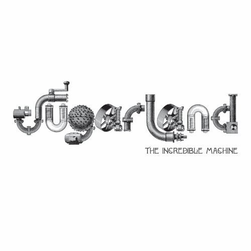 Sugarland Incredible Machine