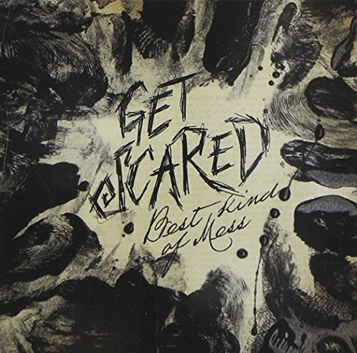 Get Scared Best Kind Of Mess Explicit