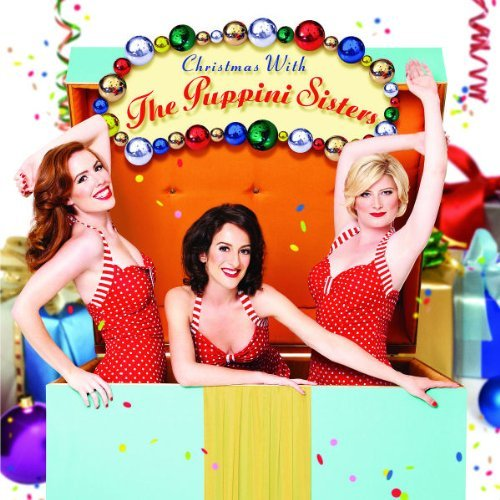Puppini Sisters Christmas With The Puppini Sis