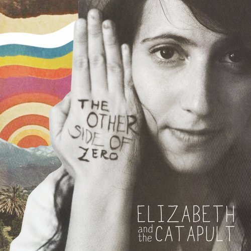 Elizabeth & The Catapult Other Side Of Zero