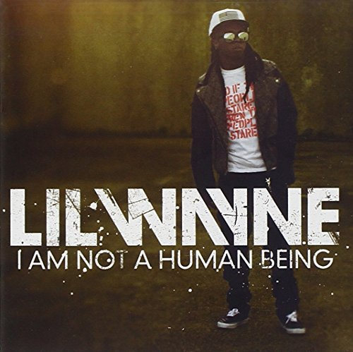 Lil Wayne I Am Not A Human Being (clean) Clean Version