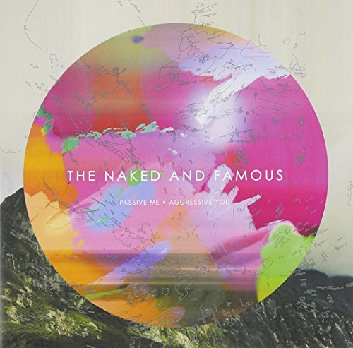 Naked & Famous Passive Me Aggressive You