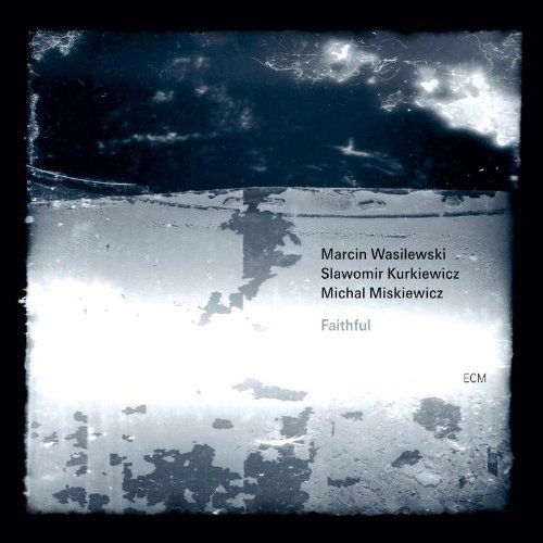 Marc Trio Wasilewski Faithful