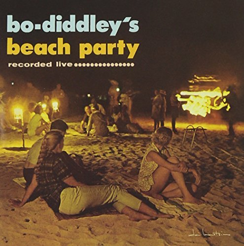 Bo Diddley Bo Diddley's Beach Party