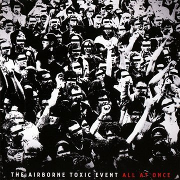 Airborne Toxic Event All At Once
