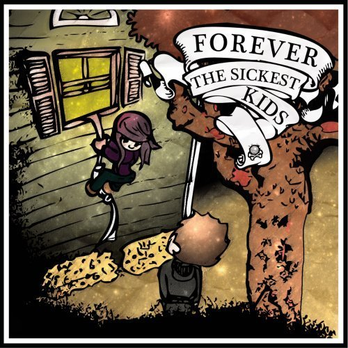 Forever The Sickest Kids Forever The Sickest Kids