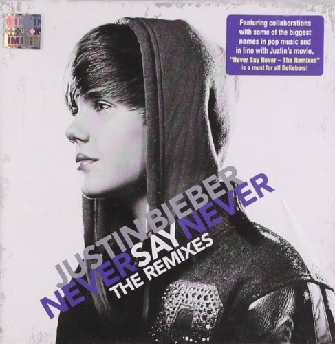 Justin Bieber Never Say Never Remixes Lmtd Ed.