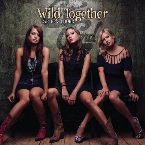 Carter's Chord Wild Together Ep