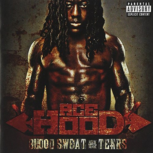 Ace Hood Blood Sweat & Tears Explicit Version
