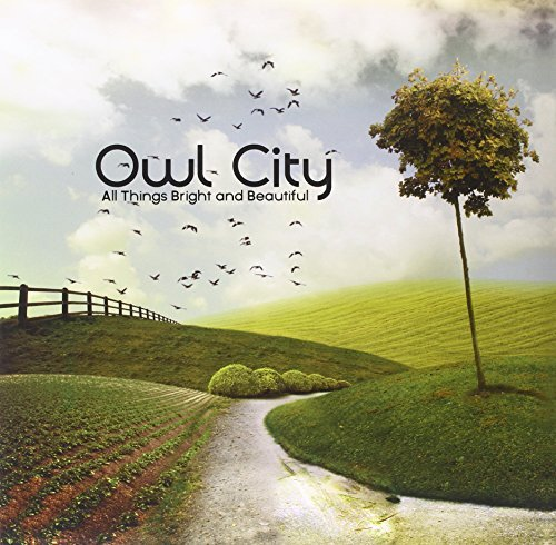 Owl City All Things Bright & Beautiful