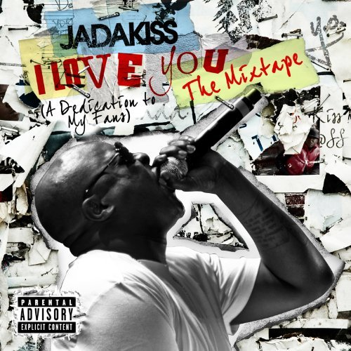 Jadakiss I Love You (a Dedication To My Explicit Version