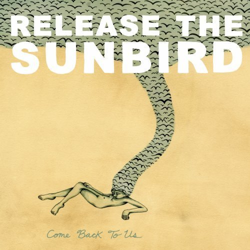 Release The Sunbird Come Back To Us