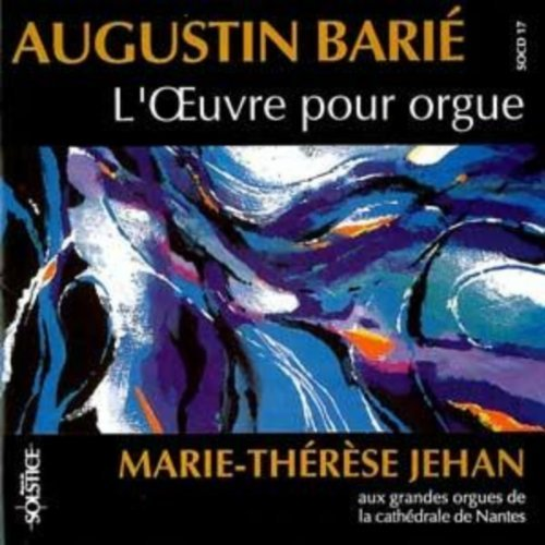 Augustin Barie Not Applicable Marie Therese Jehan The Organ Works