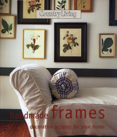 The Editors Of Country Living Country Living Handmade Frames Decorative Accents