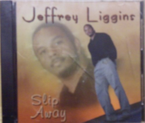 Jeffrey Liggins Slip Away