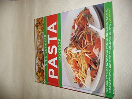 Jeni Wright Greatest Ever Pasta Cookbook The Complete Guide