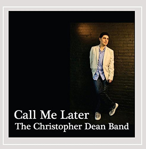 The Christopher Dean Band Call Me Later