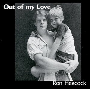 Ron Heacock Out Of My Love