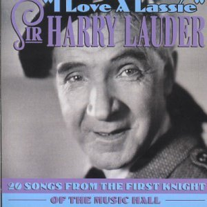 Sir Harry Lauder 20 Songs From The First Knight Of The Music Hall