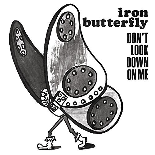 Iron Butterfly Dont Look Down On Me