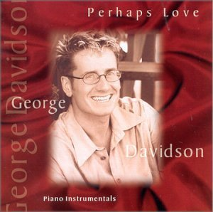 George Davidson Perhaps Love