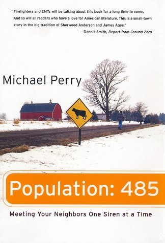 Mike Perry Population 485 Meeting Your Neighbors One Siren