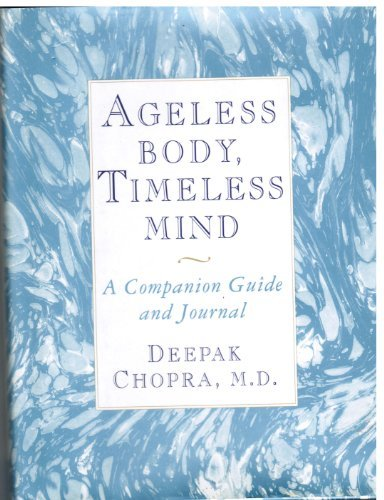 Chopra Deepak Ageless Body Timeless Mind A Companion Guide And