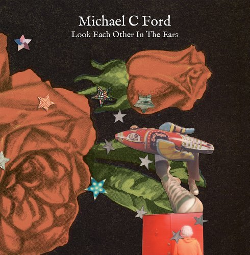 Michael C Ford Michael C Ford Look Each Other In The Ears