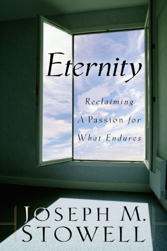 Joseph M. Stowell Eternity Reclaiming A Passion For What Endures